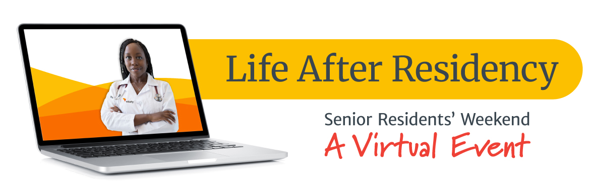 Life After Residency - Senior Resident's Weekend Vitual Event